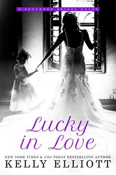 Buy Lucky in Love: Southern Bride Series, by Kelly Elliott and Read this Book on Kobo's Free Apps. Discover Kobo's Vast Collection of Ebooks and Audiobooks Today - Over 4 Million Titles! Lucky In Love, I Fall In Love, New York Times, Kindle, Happy Guy, Sweet Guys, Southern Bride, Bride Book, Hopeless Romantic