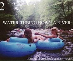 The Bucket List.... Water Tubing down a river!!