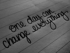 Just one day, or one night.