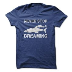 Never stop dreaming T-Shirts, Hoodies. BUY IT NOW ==►…