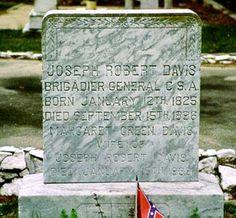 Joseph Robert Davis - Civil War Confederate Brigadier General. He was born in Woodville, Wilkinson County, Mississippi, and was the nephew of Confederate President Jefferson Davis.