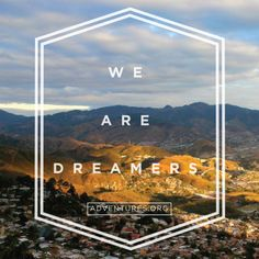 Where does your dream begin?   adventures.org