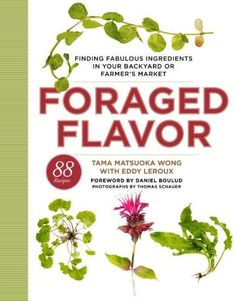 Foraged Flavor:Finding Fabulous Ingredients in Your Backyard or Farmer's Market, dandelion