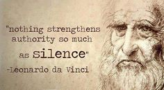 """""""Nothing strengthens authority so much as silence"""""""