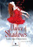 """Ein Highlight war """"Dance of Shadows"""" für mich leider nicht. Der Auftakt dieser Trilogie hat zwar eine gute Story, die Umsetzung hat mir an einigen Stellen aber nicht wirklich gut gefallen. Bleibt zu hoffen, dass die nächsten Teile sich noch steigern können"""