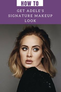 How to get Adele's signature makeup look