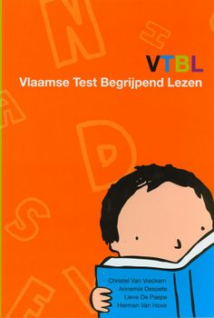 Christel Van Vreckem, Annemie Desoete, et al. VTBL Vlaamse Test Begrijpend Lezen. Plaats: O/N5-LEZ.