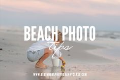 Lighting Tips for Beach Photography Family Beach Pictures, Guy Pictures, Beach Photos, Family Photos, Beach Photography Tips, Children Photography, Videos Tumblr, Photos Tumblr, Photography Classes For Beginners