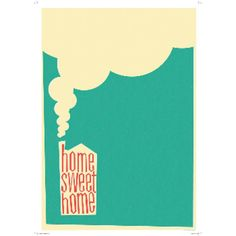 The Designers Nursery Retro Style Home Sweet Home A1 Unframed Print (1,550 MXN) ❤ liked on Polyvore featuring home, home decor, wall art, retro home decor, home sweet home decor, white home decor, white wall art and home sweet home wall art