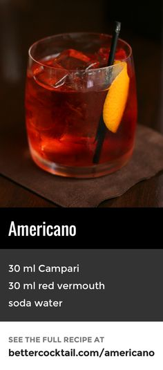 """The Americano, despite its name, was actually originally created in Italy. It is believed that in the early 1900s the Italians noticed that many of those who enjoyed this particular cocktail (known as the """"Milano-Torino"""" at the time) were in fact, Americans. The drink was therefore renamed """"Americano"""" as a tribute. Another thought is that the name came from the Italian word """"amero"""", meaning bitter."""