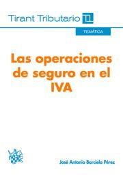 Las operaciones de seguro en el IVA / José Antonio Barciela Pérez .- Valencia : Tirant lo Blanch, 2015