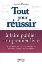 Tout Pour Réussir à Faire Publier son Premier Livre - Yannick Therrien - Librairie Bien-être/Développement Personnel - http://www.sentiersdubienetre.com/librairie-bien-etre/developpement-personnel/tout-pour-reussir-a-faire-publier-son-premier-livre-yannick-therrien.html