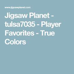 Jigsaw Planet - tulsa7035 - Player Favorites - True Colors