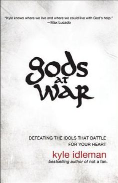 Book Review – Gods at War by Kyle Idleman