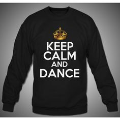 Black Keep Calm and Dance ($29) ❤ liked on Polyvore