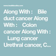 Along With : Bile duct cancer Along With : Colon cancer Along With : Lung cancer Urethral cancer, Can urethral cancer be cured?(Treatment & C Arabica Coffee Beans, Bile Duct, Colon Cancer, The Cure, Food And Drink, Fairy, Canning, Health, Products