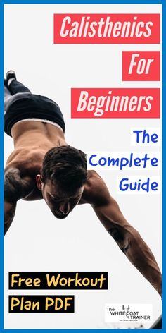 Calisthenics For Beginners: [Full Guide + Free Workout Plan] – The White Coat Trainer This is a complete guide on calisthenics for beginners. Specifically, we will show you how you can use your bodyweight. Fitness Workouts, At Home Workouts, Fitness Tips, Fitness Logo, Muscle Fitness, Health Fitness, Muscle Workouts, Fitness Games, Trainer Fitness