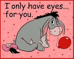 .I only have eye's for you to