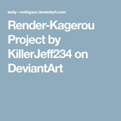 Render-Kagerou Project by KillerJeff234 on DeviantArt