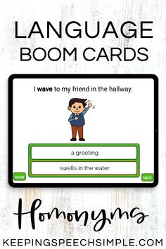 Teach important vocabulary skills with this interactive homonym Boom Deck. Students will learn and practice 14 commonly used multiple meaning words at three different levels, including matching, receptive identification and usage in context. This no print language activity is approrpriate to use for distance learning, teletherapy or in person. Use in speech therapy, special education or in regular education ELA. Use with elementary and upper elementary students. Appropriate year round.