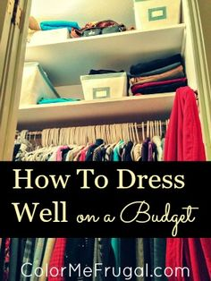 It's always great to look nice, but dressing well does not have to break the bank! Check out these helpful tips on how to dress well on a budget.