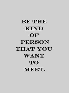 quote be the kind of person motivational quote