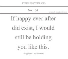 Lyrics For Your Soul 104 (lyrics,payphone,maroon 5,quotes,love,life,life quotes,love quotes,quote,words,text,adam levine)