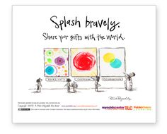 My new poster: Splash Bravely! Creativity, Courage, Collaboration