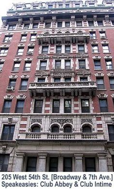 """205 West 54th St, NYC.   Mae West, a Broadway headliner, was living here in 1928.  It was called Hotel Harding and her neighbors included  mobster Jack """"Legs"""" Diamond and Texas Guinan's gun-toting nightclub manager Hyman """"Feets"""" Edson. In the basement, the speakeasy Club Abbey, where Dutch Schultz was shot in a turf battle over Broadway beer-running rights in 1931."""