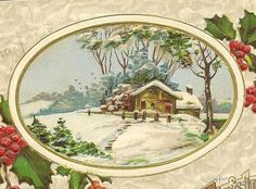 1913 Christmas Postcard - I just love the classic snowy country house and holly border