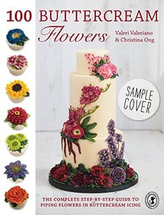 100 Buttercream Flowers: The Complete Step-by-Step Guide to Piping Flowers in Buttercream Icing by Valeri Valeriano http://www.amazon.com/dp/1446305740/ref=cm_sw_r_pi_dp_VTaoub0JKRW9G