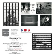 """Galerie Klose, Essen  """"Black & White"""" Vernissage  Fr., den 01.07.2016 um 19:00 Uhr  Ausstellung von 01.07. bis 20.08.2016   Galerie Klose Rüttenscheider Str.221 45131 Essen www.galerie-klose.de"""