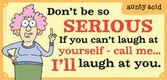 Don't be so serious | Aunty Acid