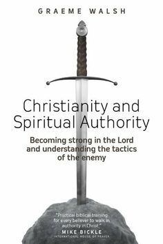 Christianity and Spiritual Authority by Graeme Walsh. $13.33. 232 pages. Author: Graeme Walsh