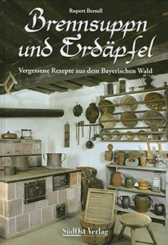 Kartoffelsterz und Hollerkoch: Rezepte aus schweren Zeiten von Rupert Berndl – VinTageBuch