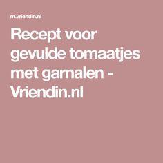 Recept voor gevulde tomaatjes met garnalen - Vriendin.nl