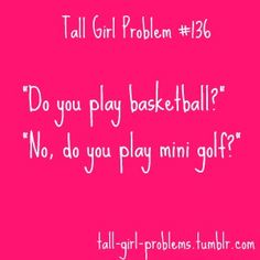 tall girl problems. just found this site thanks to @Whitney Bucklew