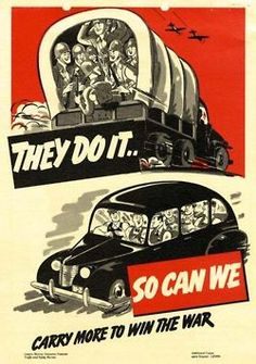 """Carpool! #WWII #propaganda #poster  I love how they make the soldier's truck look like a covered wagon to talk about the """"pioneer spirit"""" of America"""
