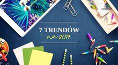 7 trendów na rok 2017, które musisz znać! Sprawdź co warto mieć na blogu