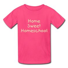 Homeschool T-shirts: Home Sweet Homeschool