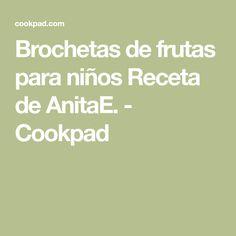 Brochetas de frutas para niños Receta de AnitaE. - Cookpad