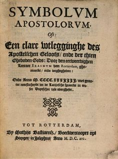 Symbolum apostolorum oft Een clare wtlegginghe des apostelschen geloofs - Desiderius Erasmus Roterodamus - 1616