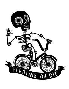 """""""Pedalear o morir"""" by Psikonauta, via Flickr"""
