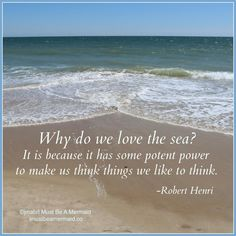 Why do we love the sea? It is because it has some potent power to make us think things we like to think. Summer Quotes, Beach Quotes, Summer Sayings, Beach Bum, Ocean Beach, Need A Vacation, Do Not Fear, My Happy Place, Things To Think About