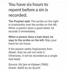 We have 6 hours to repent before a sin is recorded. How Merciful is Allah swt. Something to ponder on. Allah Quotes, Muslim Quotes, Quran Quotes, Religious Quotes, Beautiful Islamic Quotes, Islamic Inspirational Quotes, Prophet Muhammad Quotes, Learn Islam, Islamic Teachings