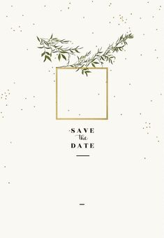 Olive leaves - Free Save the Date Card Template Save The Date Wording, Diy Save The Dates, Save The Date Photos, Save The Date Postcards, Save The Date Cards, Engagement Invitation Cards, Wedding Invitation Background, Engagement Cards, Save The Date Designs