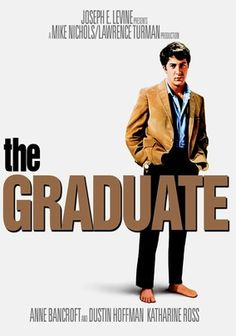 "The Graduate (1967) Dustin Hoffman (in his first major film role) turns in a landmark performance as a naïve college graduate who is seduced by a middle-aged neighbor (Anne Bancroft) but ends up falling in love with her beautiful, young daughter (Katharine Ross). Mike Nichols won a Best Director Oscar for this 1960s classic, which boasts an immortal score from Simon and Garfunkel that includes the iconic ""Mrs. Robinson."""