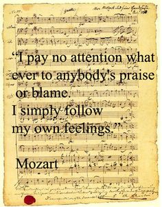 ~ Quote by Wolfgang Amadeus Mozart. By breaking the rules and setting a new standard is one of the qualities that catapulted him ahead of his time. ~ A good lesson for us all. Sound Of Music, Music Love, Music Is Life, My Music, Mozart Quotes, Music Quotes, Music Songs, Quotes To Live By, Life Quotes