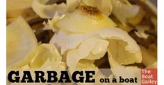How to keep garbage -- food scraps -- from stinking up the boat or attracting bugs. A few simple steps will stop the majority of problems!