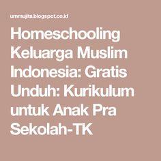 Homeschooling Keluarga Muslim Indonesia: Gratis Unduh: Kurikulum untuk Anak Pra Sekolah-TK